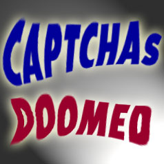 CAPTCHAs are DOOMED