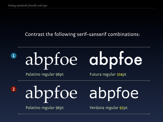 Slide 95 from Standards friendly web type: constrast serif and sanserif combinations