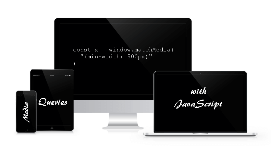 Media Queries for Responsive Web Design in JavaScript