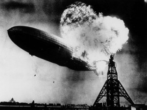 The Hindenberg zepplin disaster.