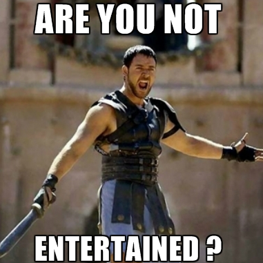 Are you entertained?