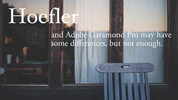 Hoefler & Garamod: Conflicting fonts