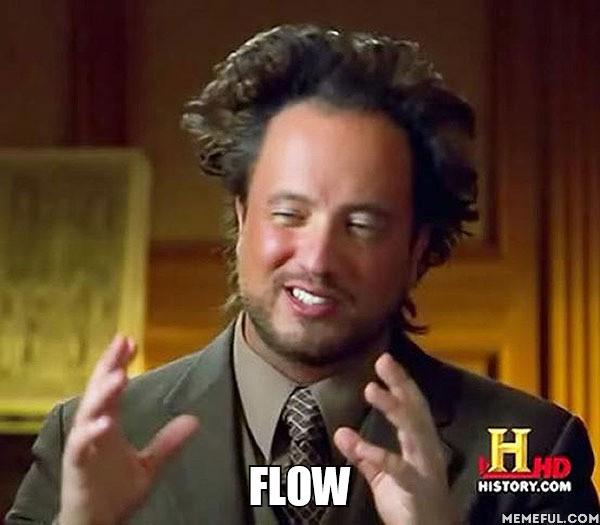 It's the Flow