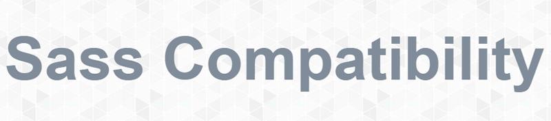 Sass Compatibility