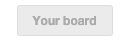 Pinterest: Your Board button