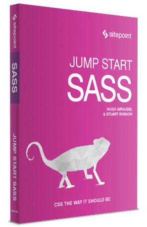 Jump Start Sass by Hugo Giraudel and Stuart Robson