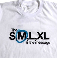 The S,M,L,XL is the message.
