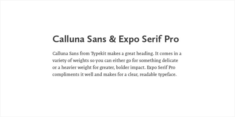 CALLUNA SANS AND EXPO SERIF PRO