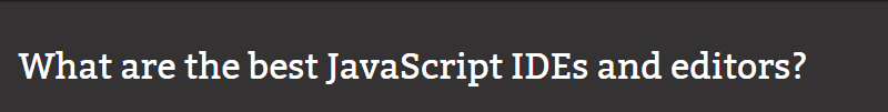 What are the best JavaScript IDEs and editors?