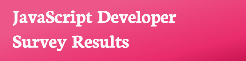 JavaScript Developer Survey Results