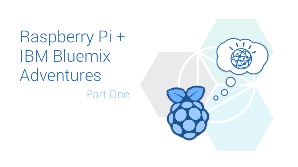 Connecting a Raspberry Pi to IBM Watson, Bluemix and Node