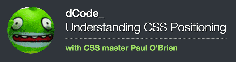 CSS Positioning with Paul O'Brien