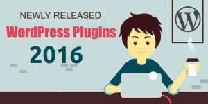 Newly Released WordPress Plugins 2016