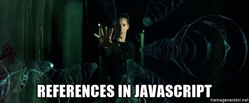 Neo stopping bullets in mid-air. Caption: References in JavaScript