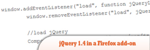 How-to-use-jQuery-1pt4-safely-in-a-Firefox-add-on.jpg