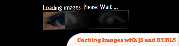 Caching Images with JavaScript and HTML5 progress Bars