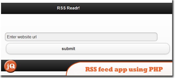 RSS feed reader app using PHP and jQuery