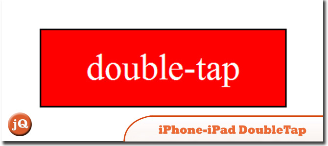 IPHONE/IPAD DOUBLETAP EVENT HANDLER