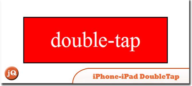 IPHONE/IPAD DOUBLETAP EVENT HANDLER