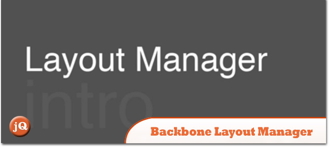 Backbone-Layout-Manager.jpg